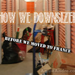 Downsizing Our Belongings For Our Move To France. What Was It Like?