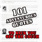 101 Adventure Quotes: Wise Words To Inspire You To Do Great Things In Life