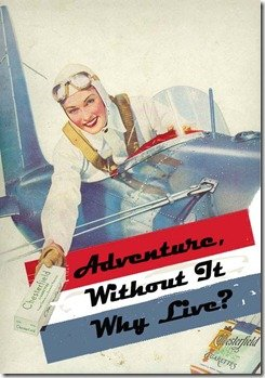 Adventure Quote: Adventure without it why live