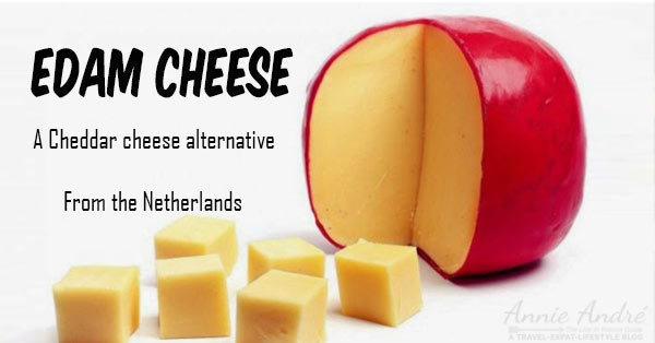Edam cheese from Hollande as an alternative to cheddar cheese