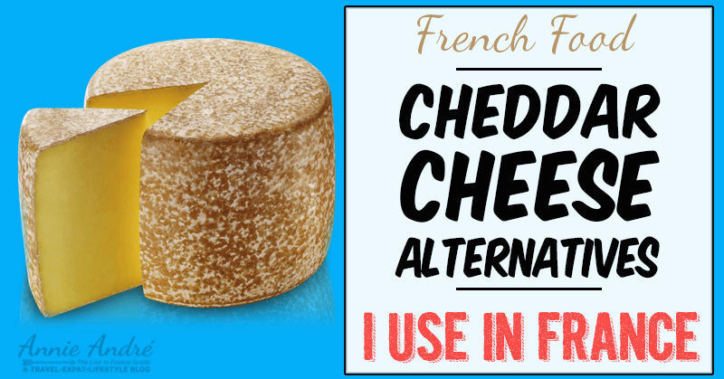 Cheddar Cheese Substitutes And Why The French Don't Like Cheddar