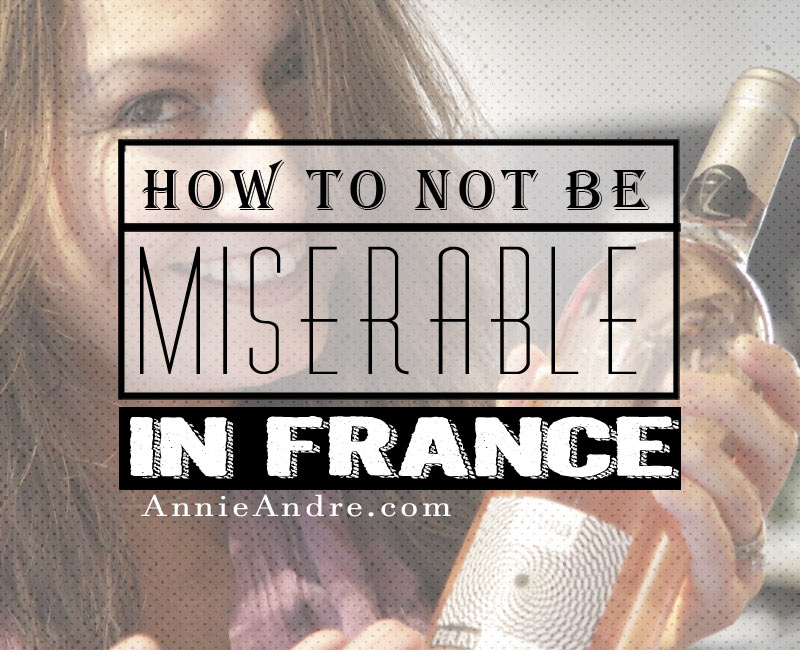 How Not To Be Miserable When You Move To France! Avoiding Culture Shock!