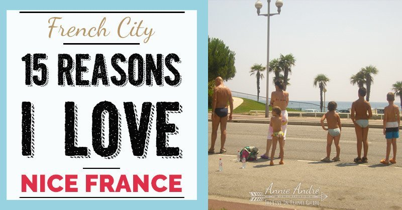 French Cities: 15 reasons why I love Nice France