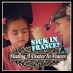Finding A Doctor In France: A Guide For Sick Travellers or Foreigners Living In France