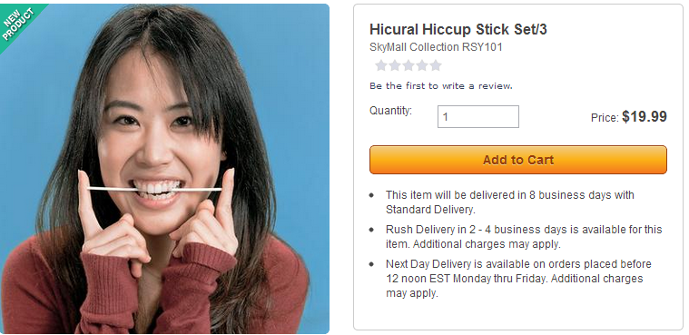 Hicurai hiccup stick: stupid skymall products you can buy