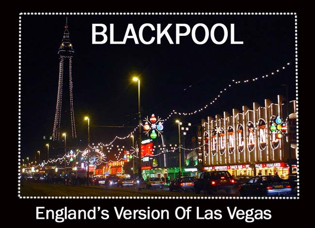10 reasons to visit BlackPool: England's Version of Las Vegas