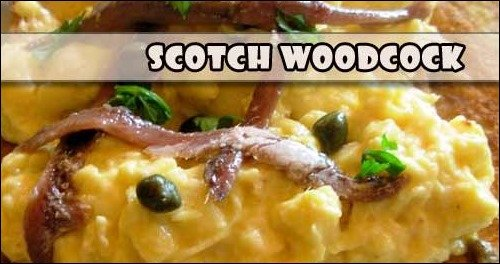 Weird Traditional British Food: Scotch-woodcock