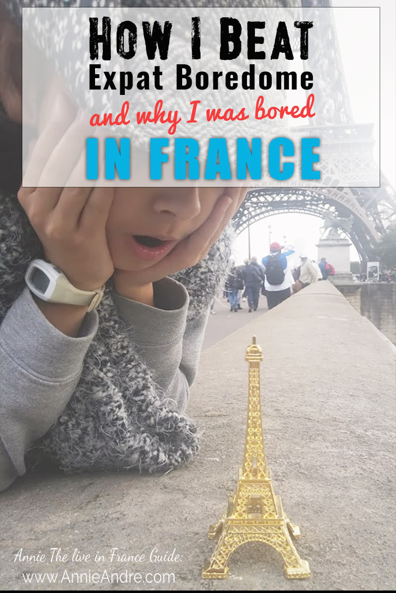 Pin this image on Pinterest: How I beat expat boredom and why I was bored in France