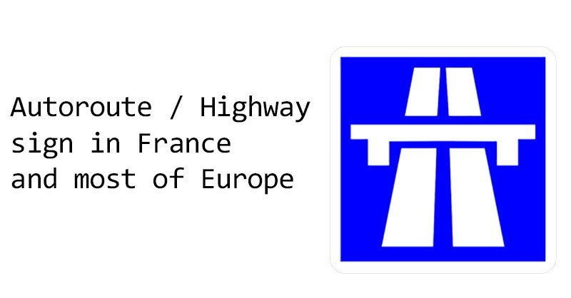 This is the sign for autoroute / highway in France