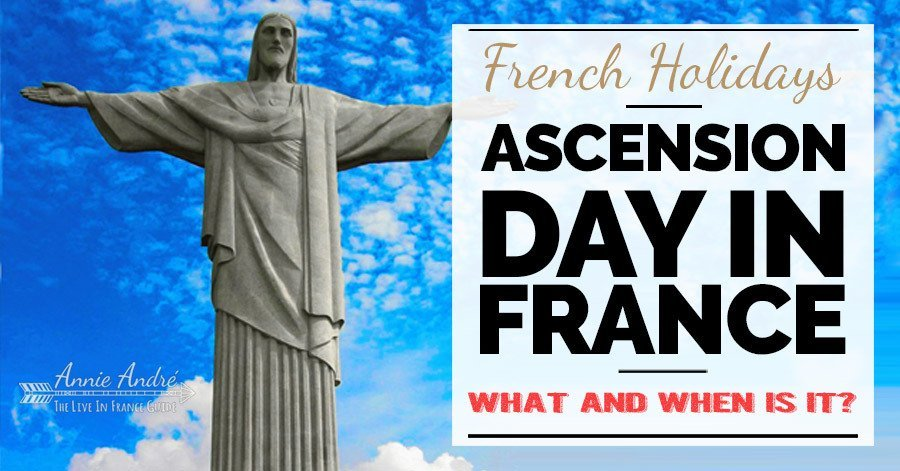 FB-Ascension-Day-France WHAT and WHEN is it?