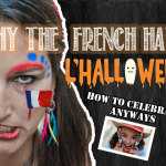 Why The French Hate Halloween; How To Celebrate It Anyways!