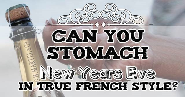 new years eve French style. do you dare try their foods?