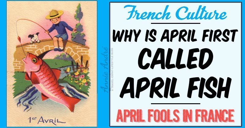 Why is April first called April Fish 'Poisson d'avril' in France?