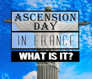 Ascension day is one of 6 possible holidays in France during the Month of May.