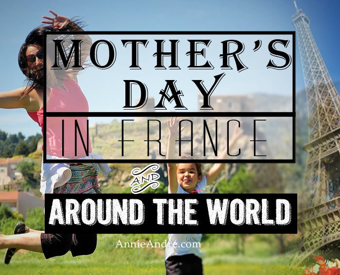 Mothers day in France and around the world