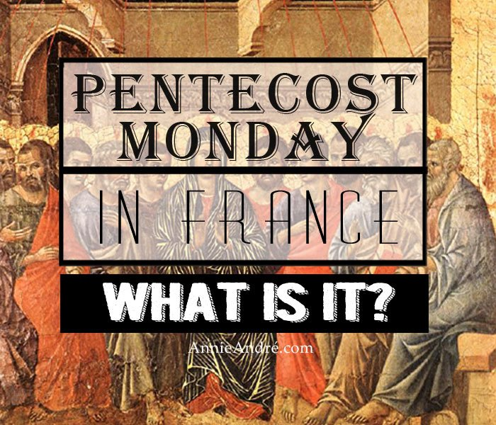 Pentecost Monday aka Whit Monday in France