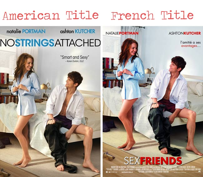 No strings attached = sex friends movie title for French audience