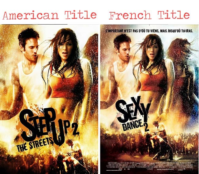 Step Up 2 = Sexy Dance 2 movie title for French audience