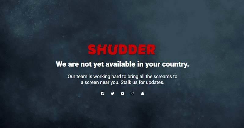Shudder is retion blocked outside of US.