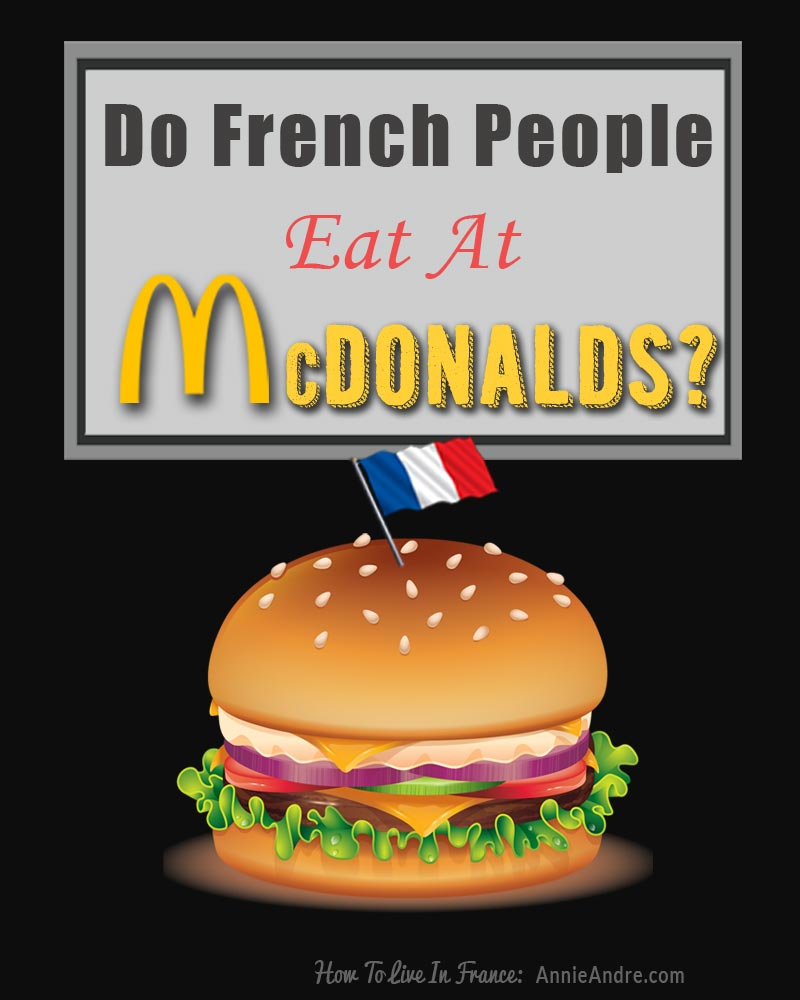 MdConalds In France: do French people eat at Mcdonalds?