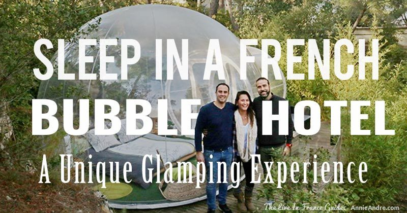 Bubble hotel in France- Glamping at Atrtrap reves