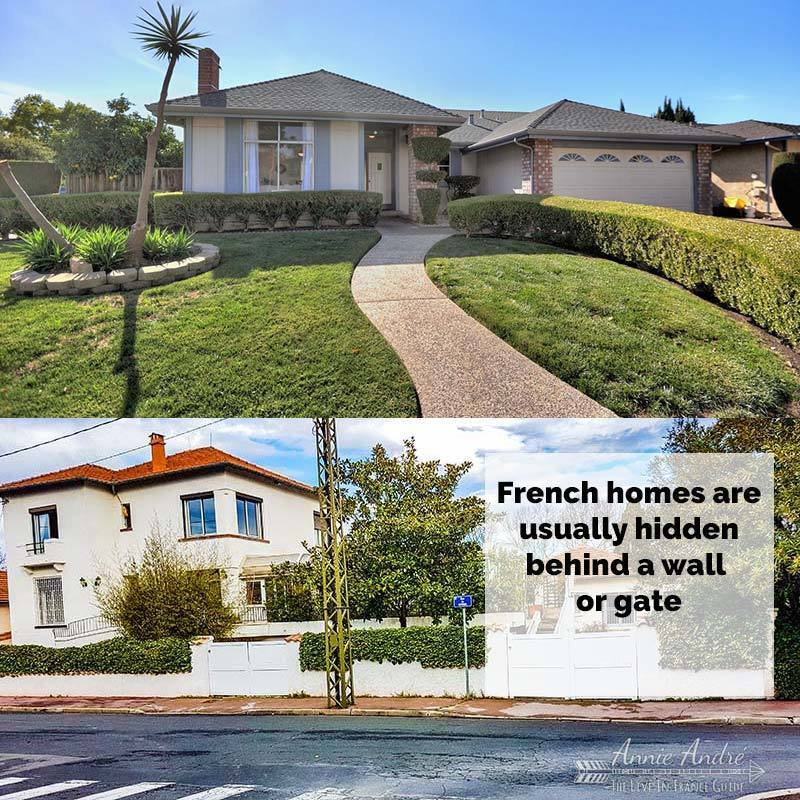 Homes in France are usually hidden behind a wall or fench