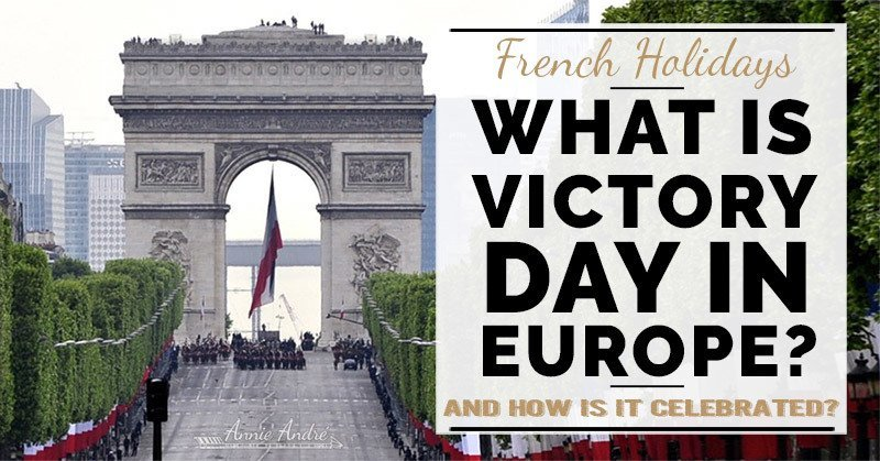 What is victory in Europe day and how is it celebrated in France?