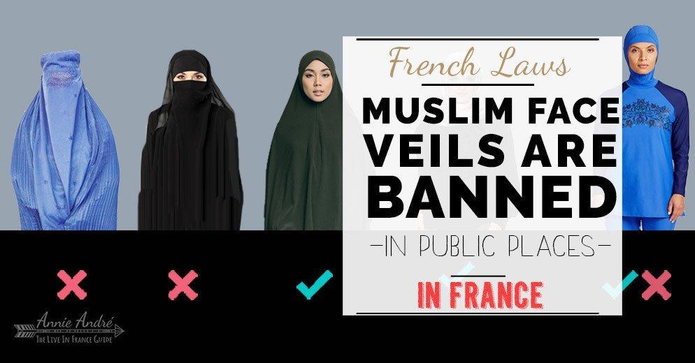 Weird French law: Islamic clothing (face veils) banned in France