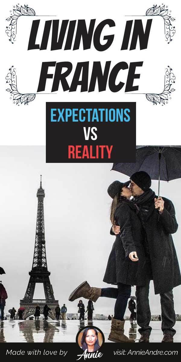 Reality rarely measures up to the picture-perfect image of France. Here's my take on expectations vs reality of living in France as a North American Expat.