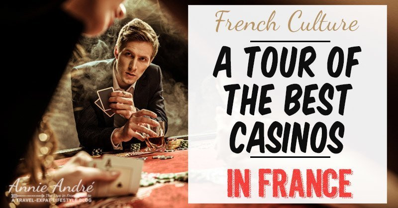 A tour of the Best French casinos in France and Monaco