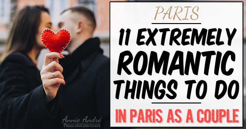 Extremely romantic things to do in Paris as a couple