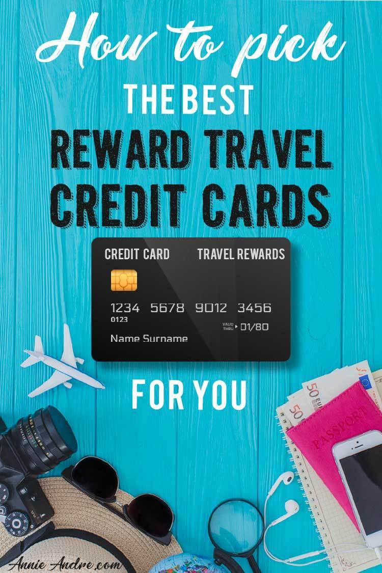 How to pick the best rewards travel credit cards