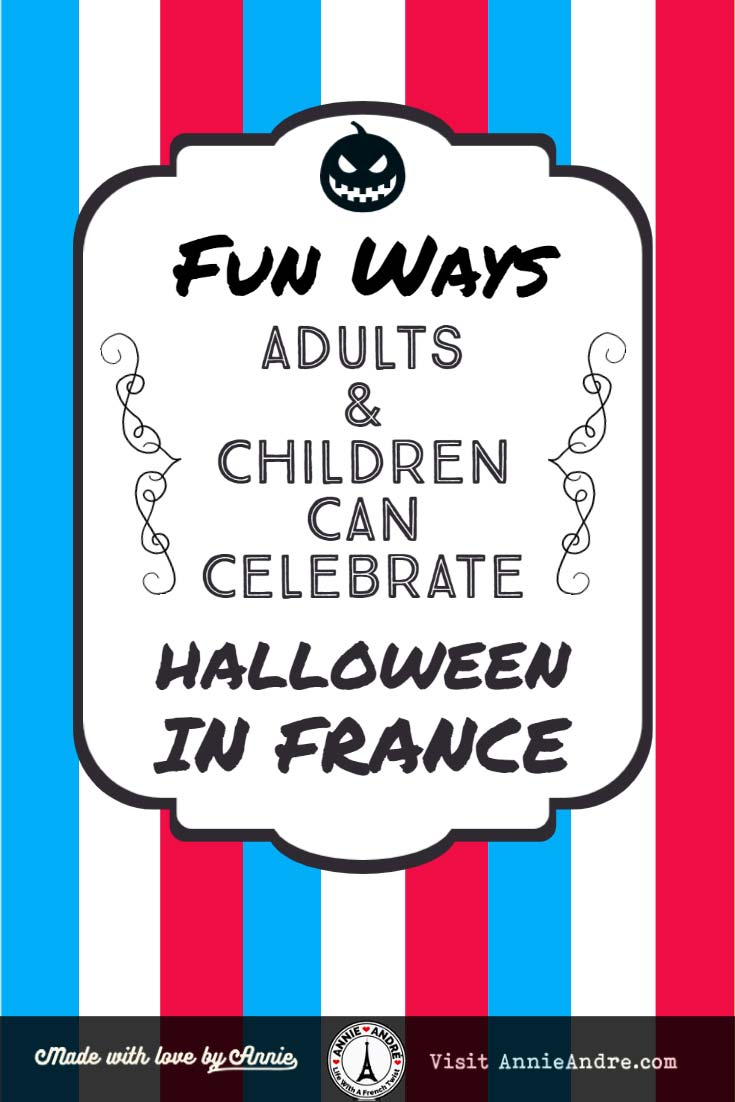 Pin: Fun ways adults and parents with young children can celebrate Halloween in France