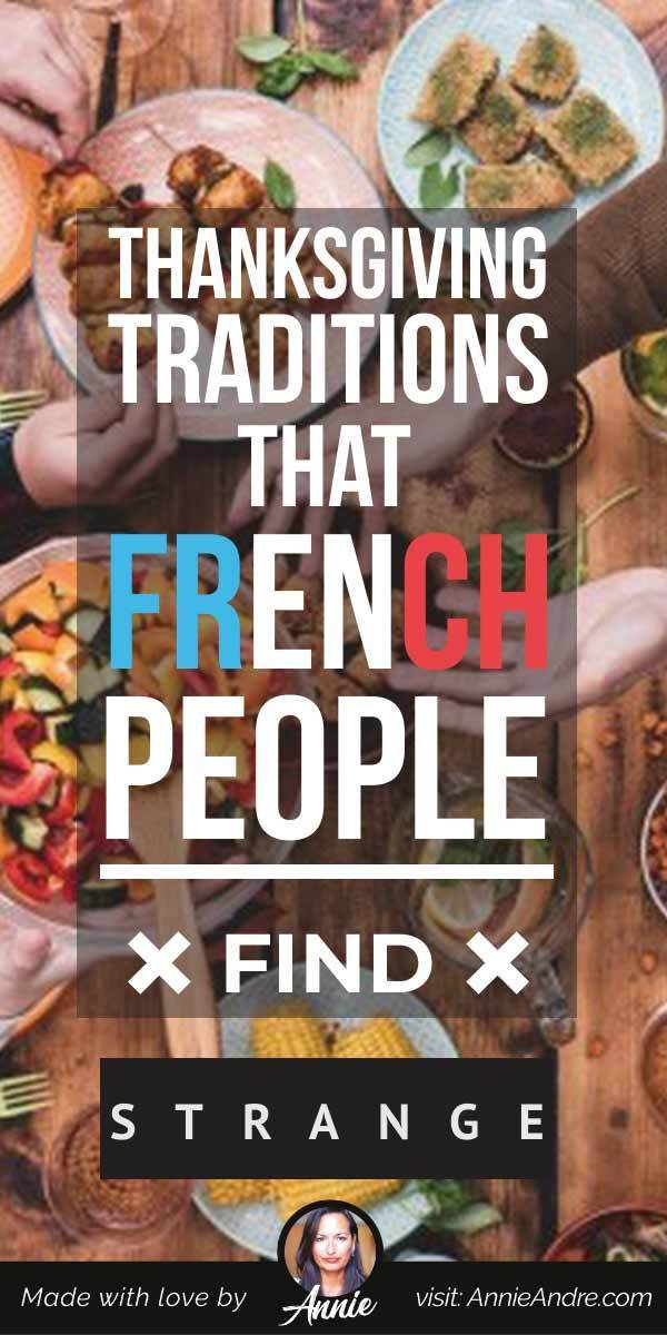 Pintrest pin about Thanksgiving traditions that french people find wierd