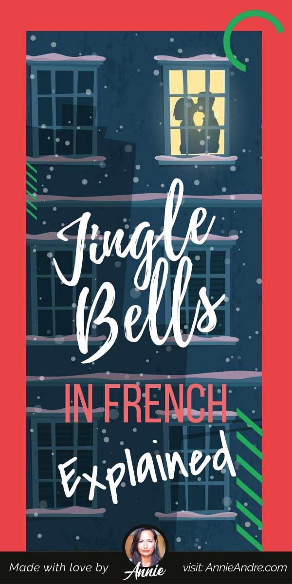 Pintrest pin about The French Version of Jingle Bells