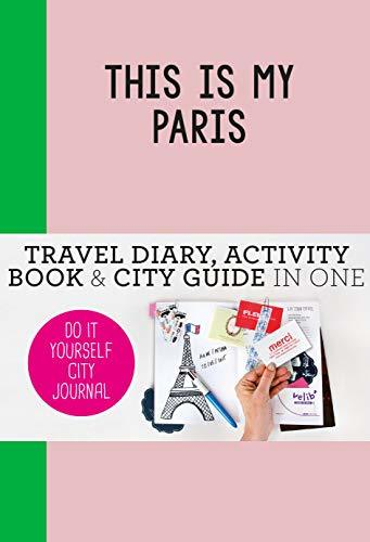 This is my Paris: Do-It-Yourself City Journal image attachment (large)