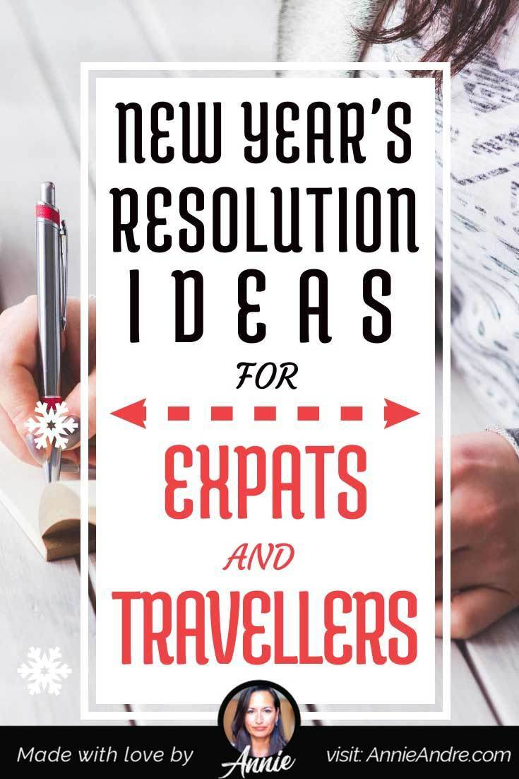 Life can be unpredictable and unexpected while travelling and living abroad, often making new years resolutions and annual goals doubly challenging to keep. Below are 15 achievable New Year's resolution ideas to help you get the most out of your life abroad and during your travels.