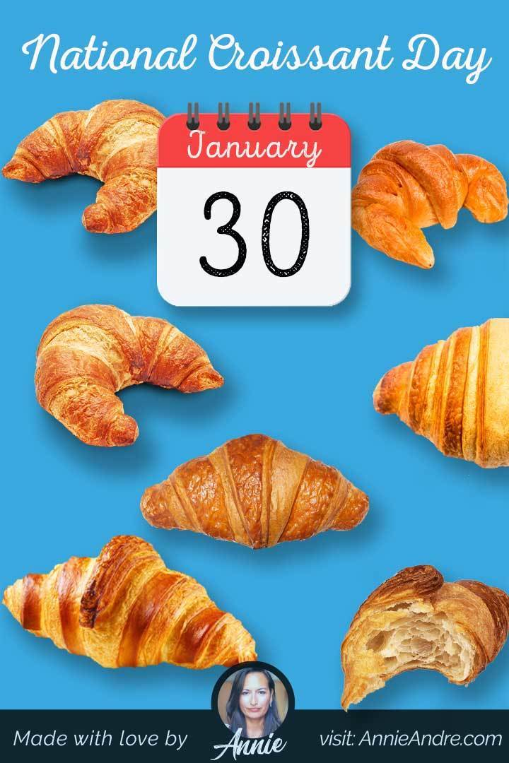 Pin: January 30th is national croissant day