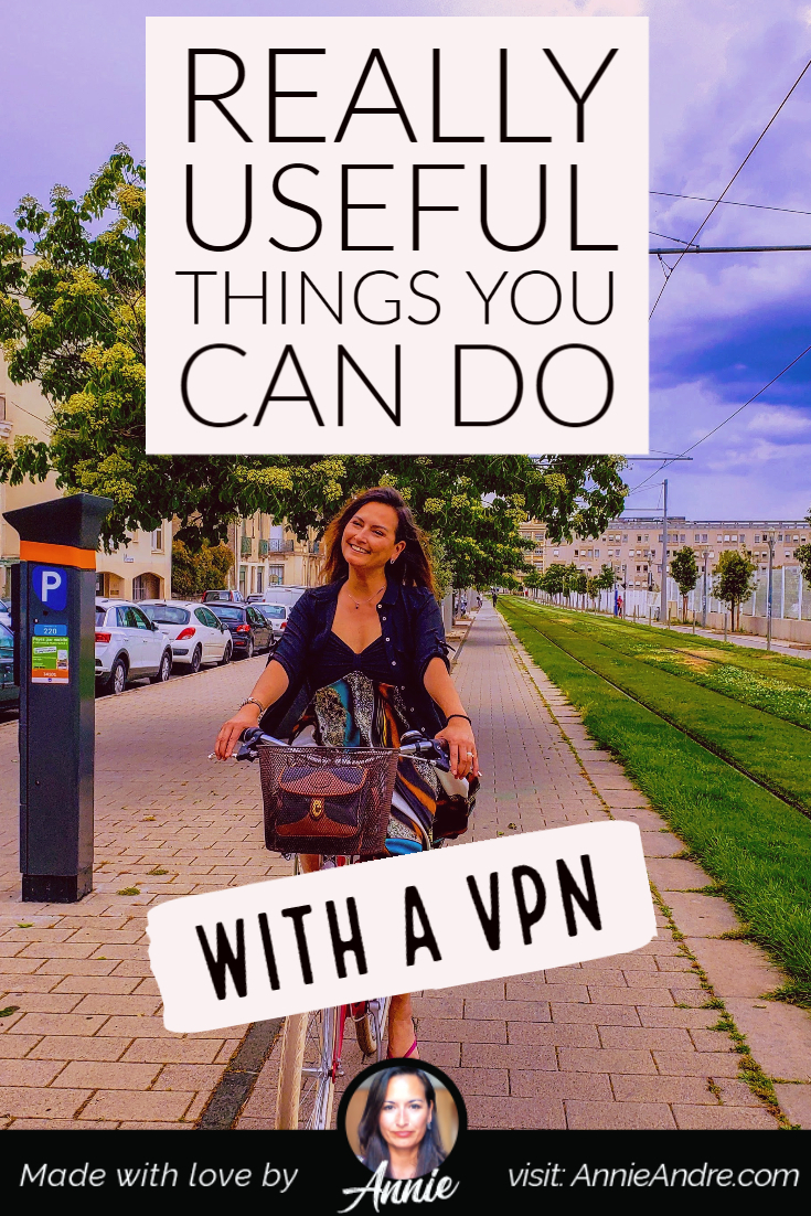 Really useful things you can do online with a VPN that you didn't know you could do