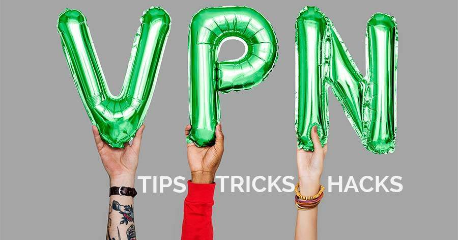 featured image for useful VPN tips, tricks and hacks
