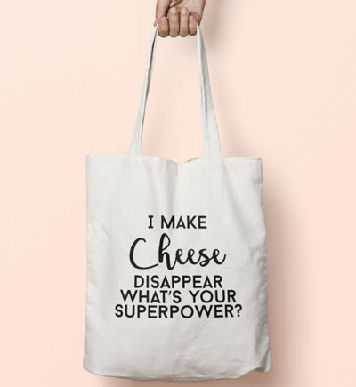 TOTE BAG: I Make Cheese Disappear, What's Your SuperPower?