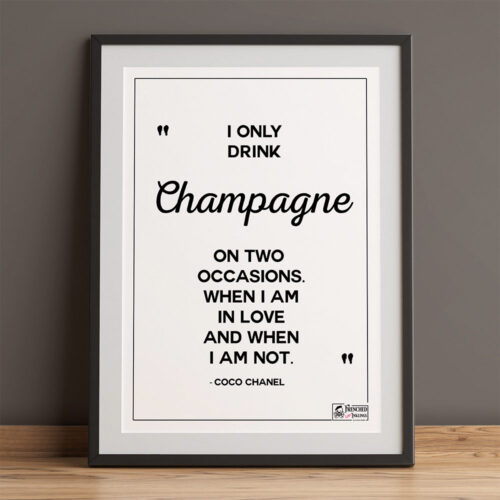 printable wall art quote: Coco Chanel: I only drink champagne on two occasions