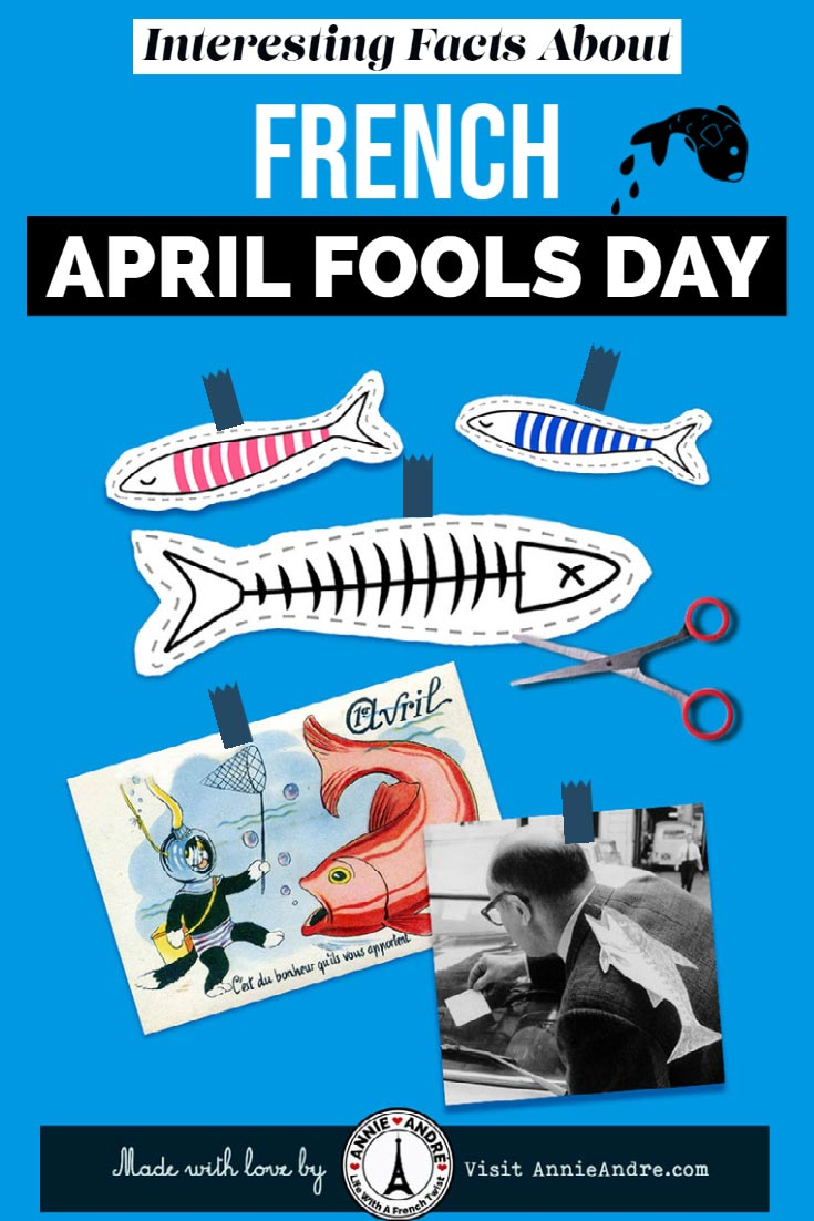 Interesting facts about French April Fools day in France Traditions; aka poisson d'avril