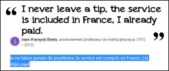 i don't tip in France, the service is already included